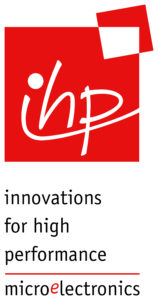 IHP GmbH - Innovations for High Performance Microeletrics/ Leibniz Institut für Innovative Mikroelektronik GmbH